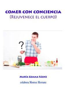 comer con conciencia (rejuvenece tu cuerpo)-maria gemma saenz-9788416316830