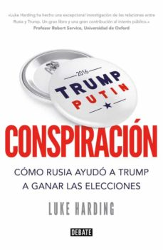 conspiracion: como rusia ayudo a trum a ganar las elecciones-luke harding-9788499928470