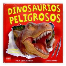 dinosaurios peligrosos-nick denchfield-anne sharp-9788467510928
