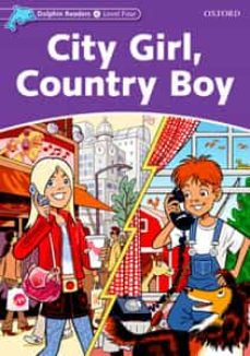 dolphin readers level 4: city girl, country boy-9780194401128