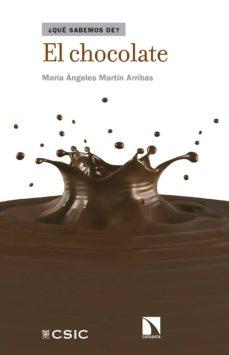 el chocolate (¿que sabemos de?)-maria angeles martin arribas-9788490971673