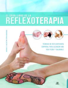 el gran libro de la reflexoterapia: tecnicas de reflexoterapia corporal para alcanzar una vida plena y saludable-bernard c. kolster-astrid waskowiak-9788466234535