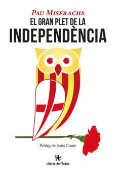 el gran plet de la independencia-pau miserachs-9788494537691