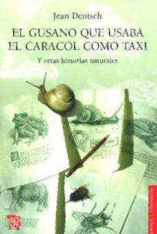 el gusano que usaba el caracol como taxi: y otras historias natur ales-jean deutsch-9789505577873