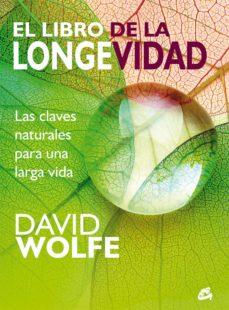 el libro de la longevidad: las claves naturales para una larga vida-david wolfe-9788484456087