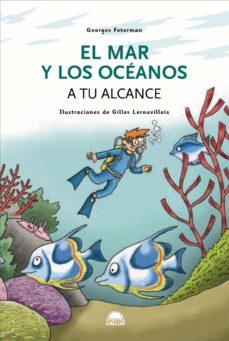 el mar y los oceanos: a tu alcance-georges feterman-9788497542852