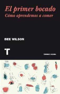 el primer bocado-bee wilson-9788416354115