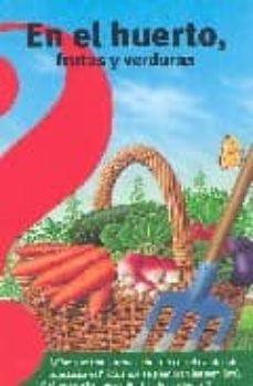 en el huerto, frutas y verduras-9788437224473