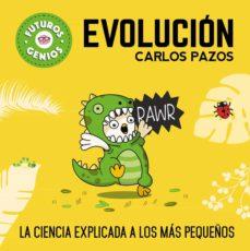 evolucion (futuros genios 3)-carlos pazos-9788448851927
