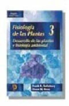 fisiologia de las plantas 3: desarrollo de las plantas y fisiolog ia ambiental-frank b. salisbury-cleon w. ross-9788428327190