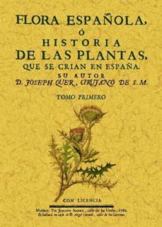 flora española o historia de las plantas que se crian en españa (6 tomos) (ed. facsimil)-joseph qher-9788490012437
