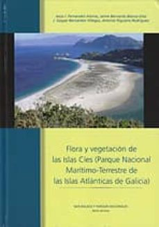 flora y vegetacion de las islas cies (parque nacional maritimo-te rrestre de las islas atlanticas de galicia)-9788480147989