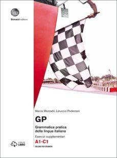 gp. grammatica pratica della lingua italiana. livello a1-c1. (con aggiornamento online. con libro) (esercizi supplementari)-marco mezzadri-9788820137786