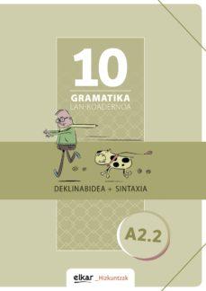 gramatika lan-koadernoa 10 (a2.2.) deklinabidea+sintaxia-9788490278246