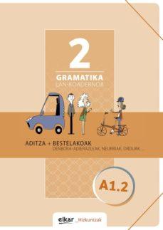 gramatika lan koadernoa 2 (a1.2) aditza + bestelakoak-9788490277508