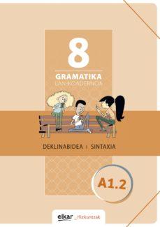 gramatika lan-koadernoa 8 (a1.2) deklinabidea+sintaxia-9788490278222