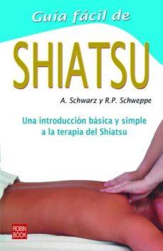 guia facil de shiatsu: una introduccion basica y simple a la tera pia del shiatsu-aljoscha a. schwarz-ronald p. schweppe-9788479273248