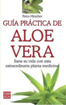 guia practica de aloe vera: sane su vida con esta extraordinaria planta medicinal-petra hirscher-9788499171364