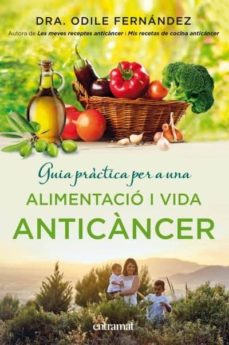guia pràctica per a una alimentació i una vida anticàncer-odile fernandez-9788492920143