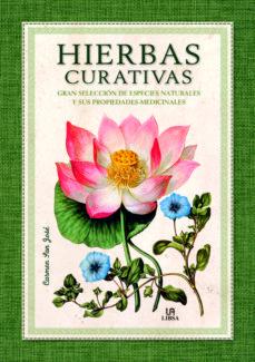 hierbas curativas: gran selección de especies naturales y sus propiedades medicinales-carmen san jose-9788466236232