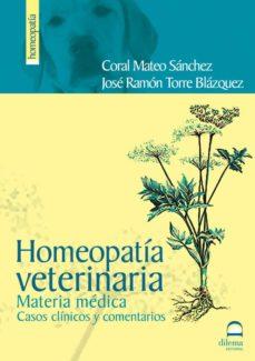 homeopatia veterinaria. materia medica. casos clinicos y comentar ios (2ª ed)-coral mateo sanchez-jose ramon torre blazquez-9788498271386
