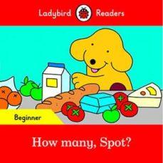 how many, spot? - ladybird readers beginner level-9780241319444