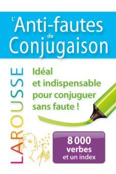 l anti-fautes de conjugaison : 8.000 verbes et un index-9782035938770