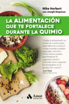 la alimentacion que te fortalece durante la quimio-mike herbert-joseph dispenza-9788497358361