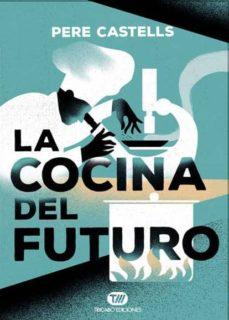 la cocina del futuro-pere castells-9788491172031