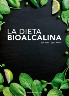 la dieta bioalcalina-rosa maria lopez monis-9788491264132
