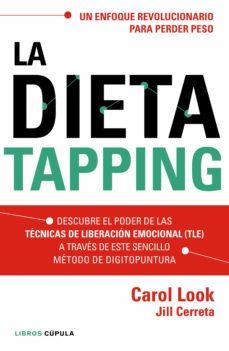 la dieta tapping: un enfoque revolucionario para perder peso facilmente con resultados duraderos-carol look-jill cerreta-9788448022006