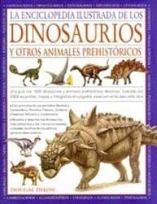 la enciclopedia ilustrada de los dinosaurios y otros animales pre históricos-dougal dixon-9788428215251