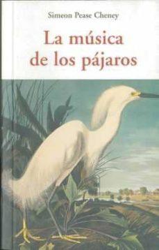 la musica de los pajaros-simeon pease cheney-9788497166805