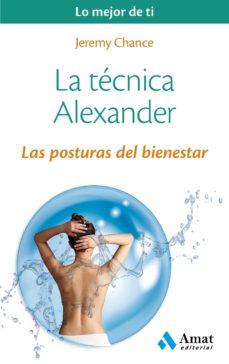 la tecnica alexander: las posturas del bienestar-jeremy chance-9788497358224