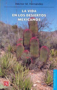 la vida en los desiertos mexicanos-hector m. hernandez-9789681680367