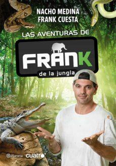 las aventuras de frank de la jungla-nacho moreno medina-frank cuesta-9788408009597
