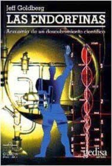 las endorfinas: anatomia de un descubrimiento cientifico que pued e llevar al premio nobel-jeff goldberg-9788474327717