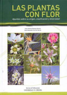 las plantas con flor: apuntes sobre su origen, clasificacion y di versidad-juan antonio devesa alcaraz-jose sebastian carrion garcia-9788499271088
