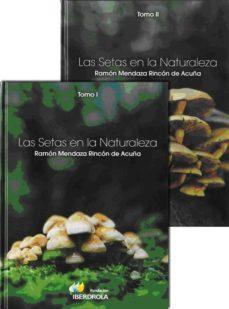 las setas en la naturaleza-ramon mendaza rincon de acuña-9788461337187