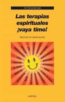 las terapias espirituales ¡vaya timo!-victor javier sanz-9788492422937