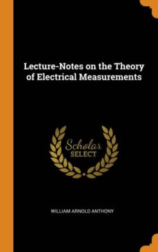 lecture-notes on the theory of electrical measurements-9780341651932
