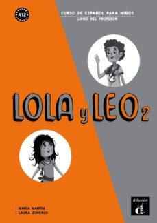 lola y leo 2 libro del profesor a1.2-9788416347414
