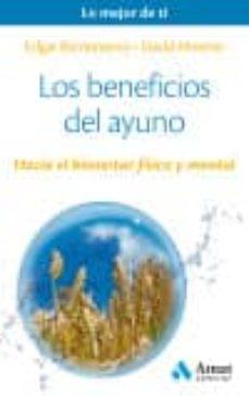 los beneficios del ayuno: hacia el bienestar fisico y mental-edgar barrionuevo burgos-david moreno-9788497358309