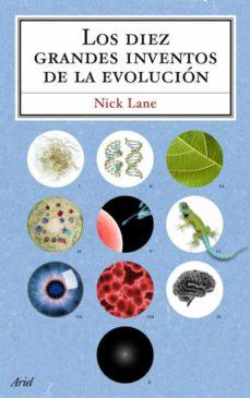 los diez grandes inventos de la evolucion-nick lane-9788434488243