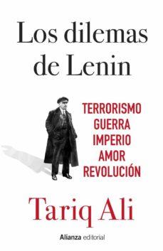 los dilemas de lenin: terrorismo, guerra, imperio, amor, revolucion-tariq ali-9788491048930
