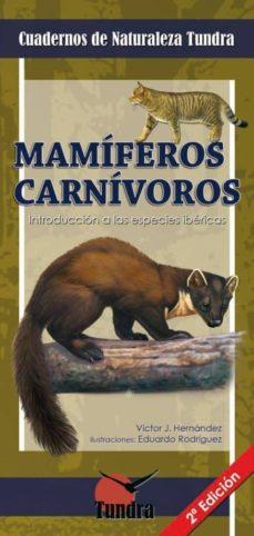 mamiferos carnivoros: introduccion a las especies ibericas (2ª ed )-victor j. hernandez-9788493787387