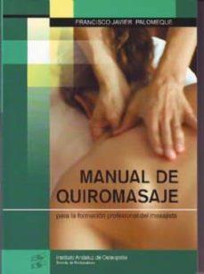 manual de quiromasaje para la formacion profesional del masajista (ed. corregida y aumentada) (2ª ed.)-f. palomeque-9788461265114