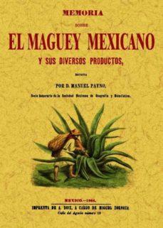 memoria sobre el maguey mexicano y sus diversos productos (ed. fa csimil)-manuel payno-9788490012376