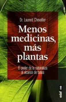 menos medicinas, mas plantas: el poder de la naturaleza al alcance de todos-laurent chevallier-9788441436244