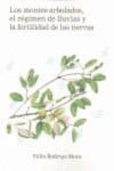 montes arbolados, el regimen de lluvias y la fertilidad de las ti erras-felix rodrigo mora-9788493787172